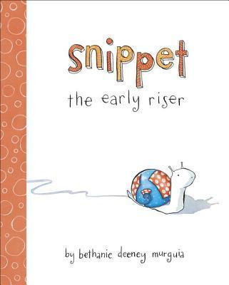 Snippet the Early Riser (9781582464602)