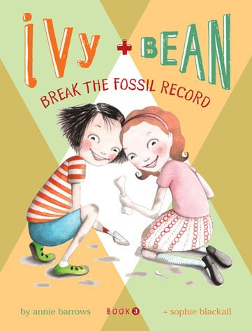 Ivy and Bean 3: Break the Fossil Record (9780811862509)