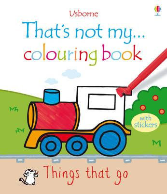 That's Not My... Things That Go Colouring Book (9781409516927)