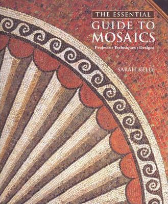 The Essential Guide to Mosaics (9781740453233)