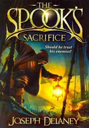 The Spook's Apprentice 6: The Spook's Sacrifice (9781862303522)