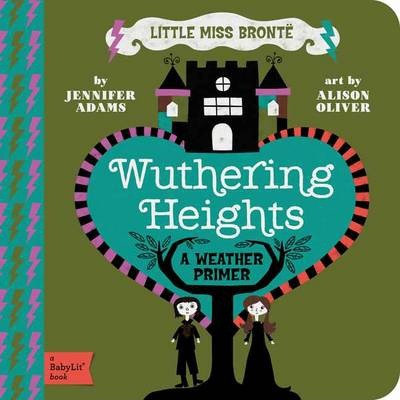 Little Miss Bronte: Wuthering Heights (9781423631736)