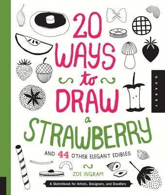 20 Ways to Draw a Strawberry (9781592539833)