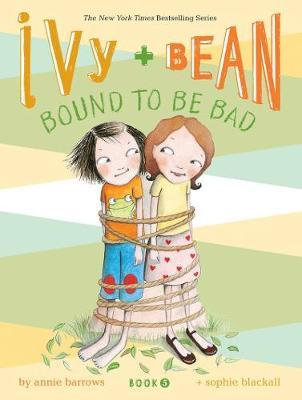 Ivy and Bean 5: Bound to be Bad (9780811868570)