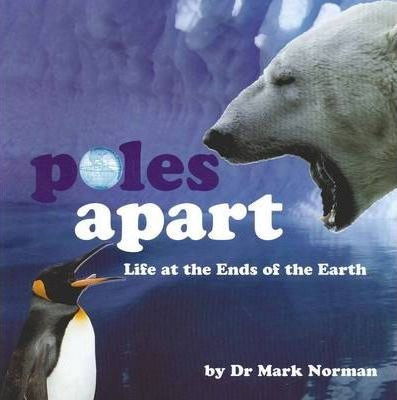 Poles Apart: Life at the Ends of the Earth (9781742031354)