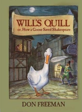 Will's Quill, or How a Goose Saved Shakespeare (9780670036868)