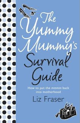 The Yummy Mummy's Survival Guide (9780007213443)