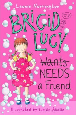 Brigid Lucy Needs A Friend (9781921894244)