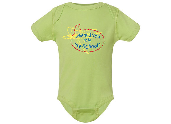 Where'd You Go to Pre-School Onesie
