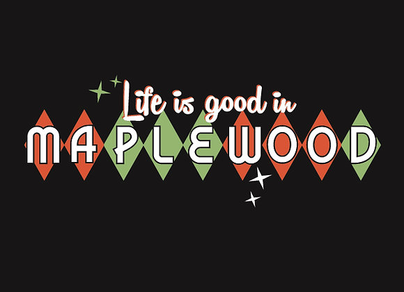 Life is Good in Maplewood Tote