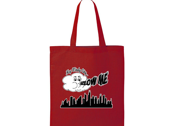 Hey Windy City...Blow Me Tote