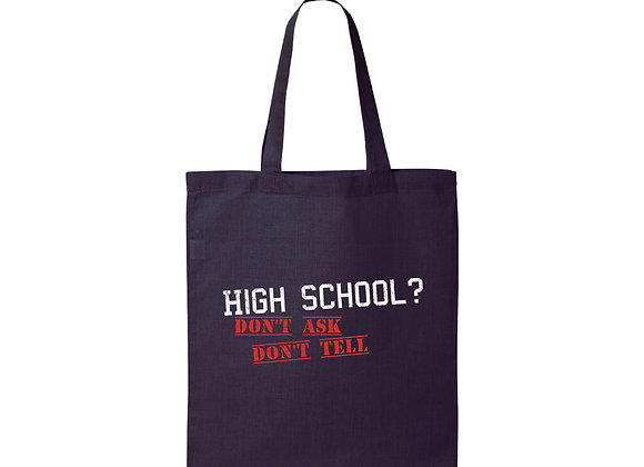 High School - Don't Ask, Don't Tell Tote