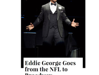 EDDIE GEORGE GOES FROM THE NFL TO BROADWAY