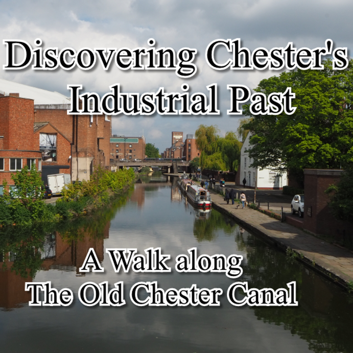 Discovering Chester's Industrial Past