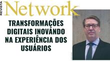 REVISTA NETWORK: Transformações digitais inovando na experiência dos usuários