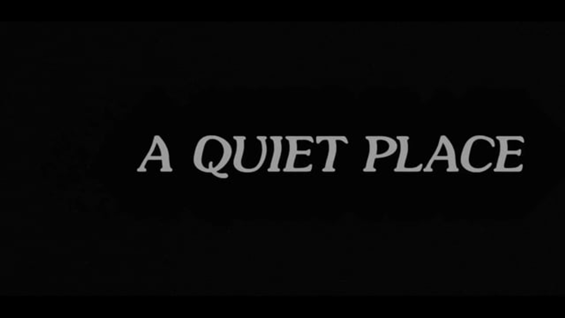 A Quiet Place, Title Sequence