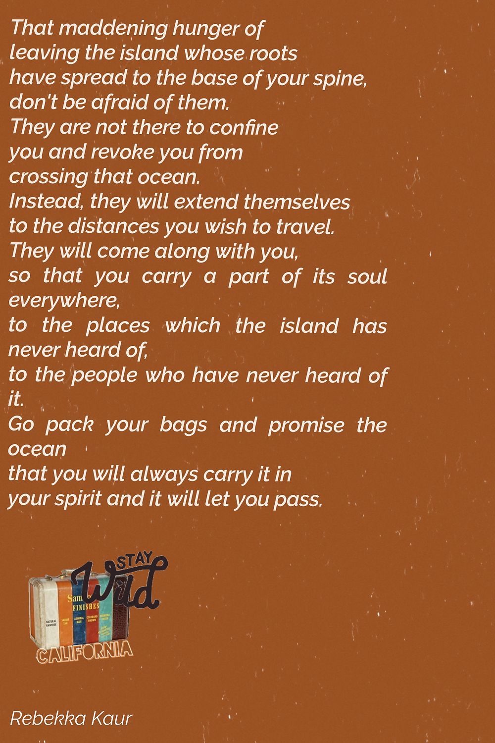 stay wild and free traveling poem