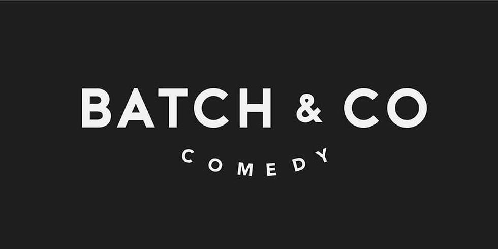 Batch & Co Comedy