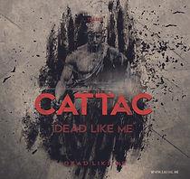 CATTAC - DEAD LIKE ME