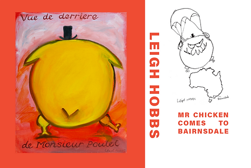 CLICK HERE to go to LEIGH HOBBS, MR CHICKEN COMES TO BAIRNSDALE
