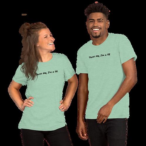 """Trust Me, I'm a SE"" T-Shirt (Unisex)"