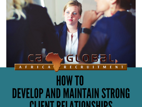 How to develop and maintain strong client relationships