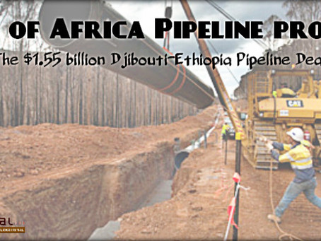 Horn of Africa Pipeline project: The $1.55 billion Djibouti-Ethiopia Pipeline Deal