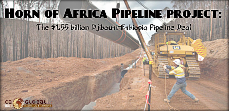 Horn of Africa Pipeline project_$1.55 billion Djibouti-Ethiopia Pipeline Deal