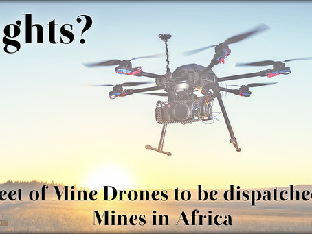 Fleet of Mine Drones to be dispatched to Mines in Africa