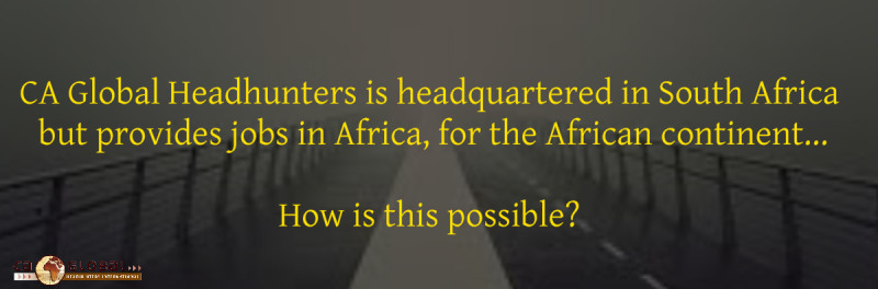 Africa Jobs- FAQ Series - Jobs in Africa - CA Global Headhunters