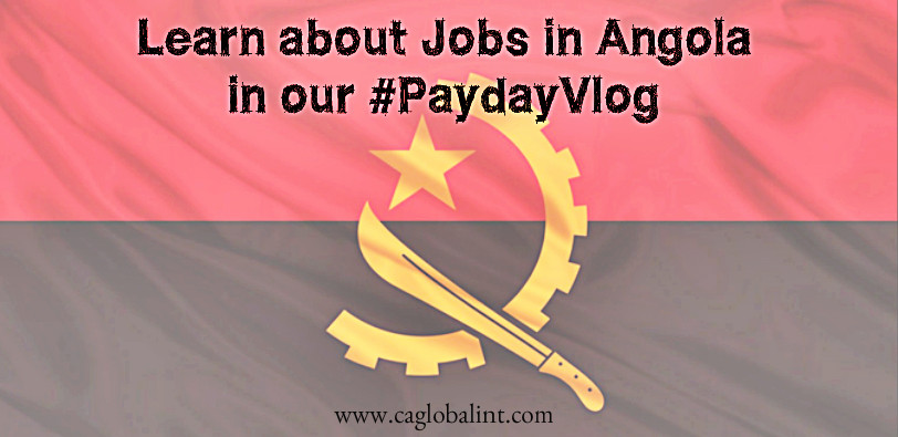 Learn about Jobs in Angola in our Pay day Vlog