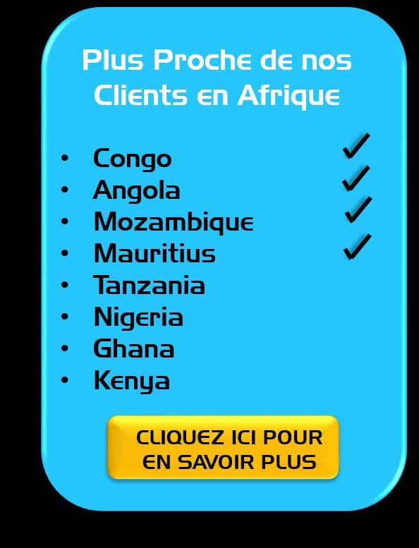 Plus Proche de nos Clients en Afrique