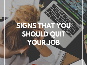 Signs you should quit your job