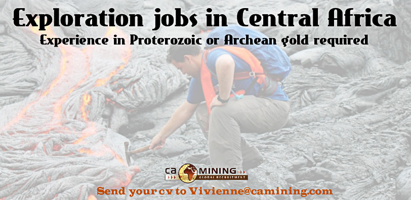 Exploration jobs in Central Africa (Proterozoic or Archean gold jobs)