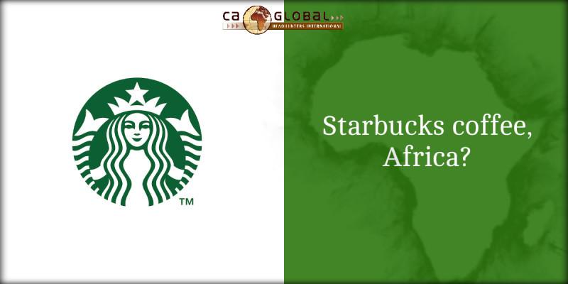 Starbucks in Africa_CA Global Headhunters