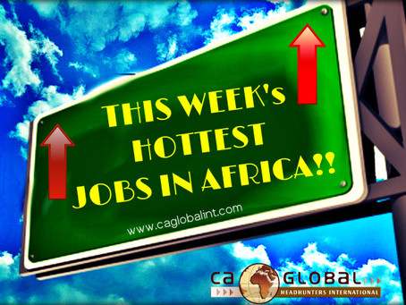 THIS WEEK's HOTTEST JOBS IN AFRICA