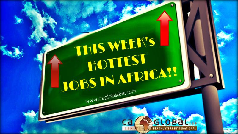 HOTTEST JOBS IN AFRICA_CA Global Headhunters