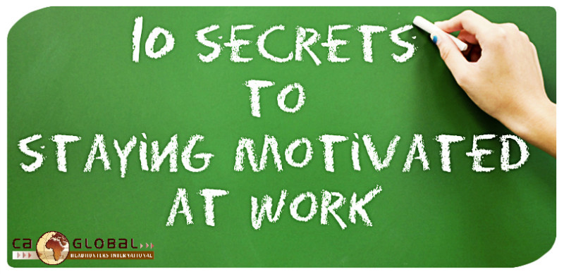 10 secrets to staying motivated at work_Africa Jobs_CA Global1