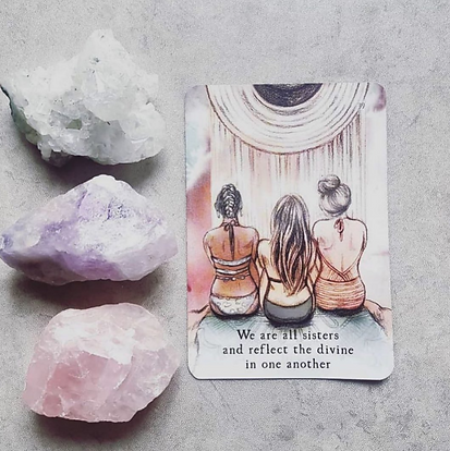 Crystals and Oracle card - We are all sisters and reflect the divine in one another