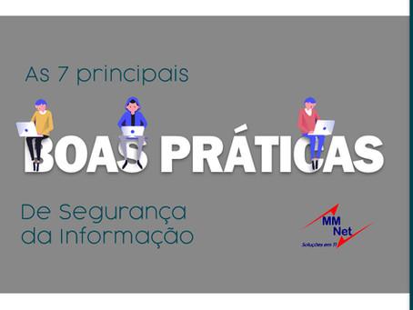 As 7 principais Boas Práticas de Segurança da Informação