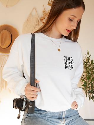 Mum, Wife, Boss Sweatshirt