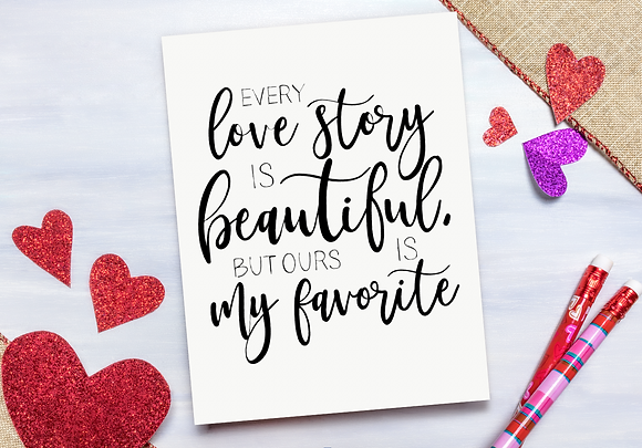 Every love story is beautiful Valentines Day Card