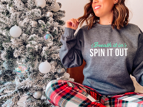 Breathe it in, Spin it Out Sweatshirt