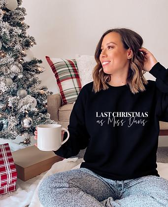 Personalised Last Christmas as a Miss Sweatshirt