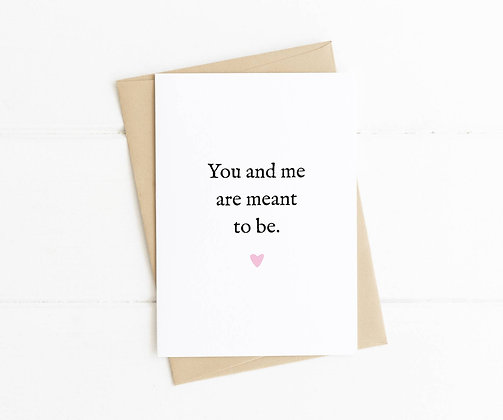 You & Me Are Meant To Be Anniversary Card
