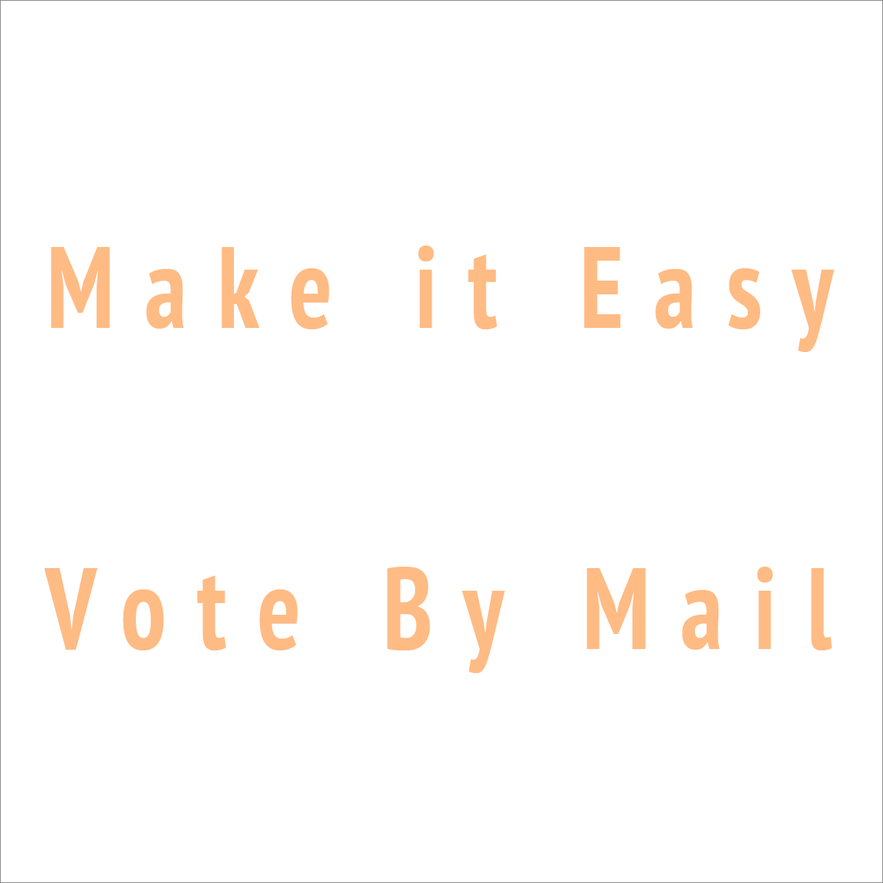 make it easy vote by mail