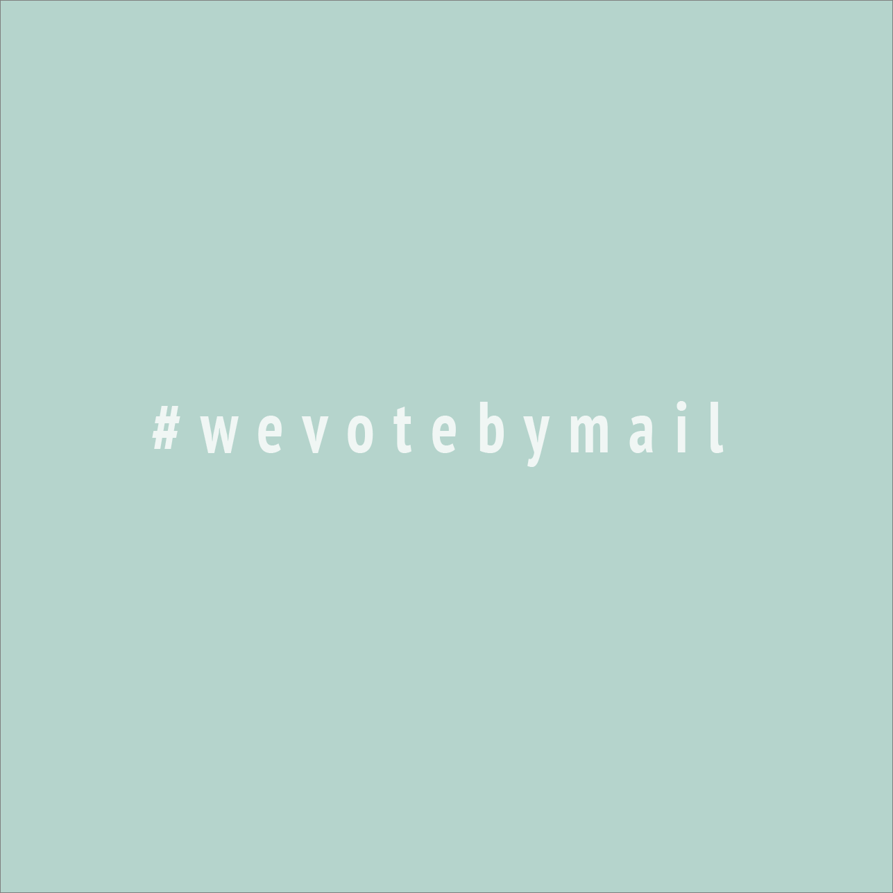 #wevotebymail (color block blue)