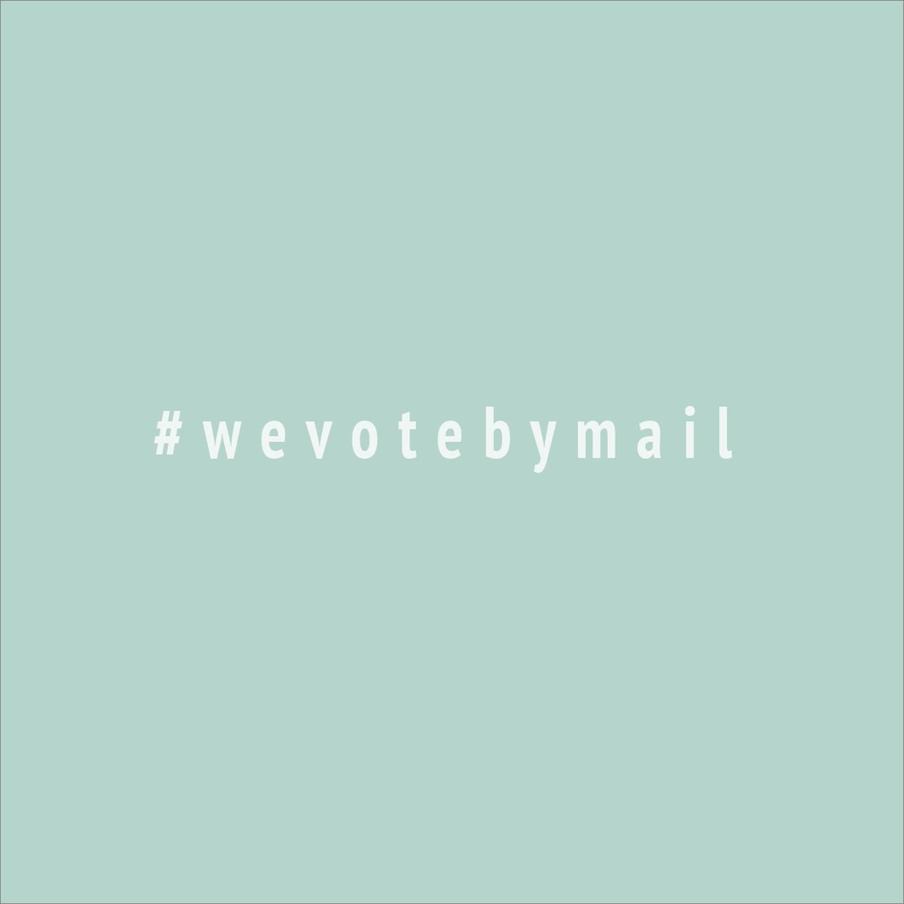 #wevotebymail (color block blue)