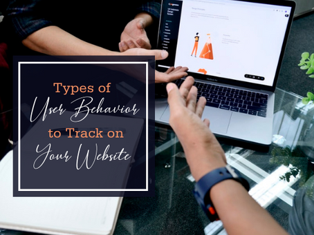 Types of User Behavior to Track on Your Website