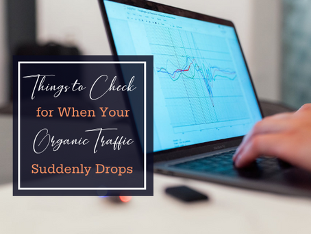 Things to Check for When Your Organic Traffic Suddenly Drops